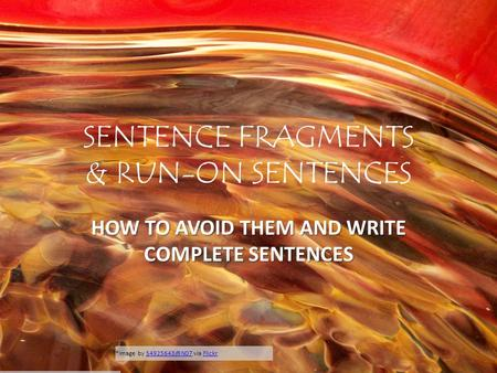*Image by via SENTENCE FRAGMENTS & RUN-ON SENTENCES HOW TO AVOID THEM AND WRITE COMPLETE SENTENCES *Image by