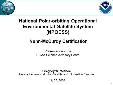 1 National Polar-orbiting Operational Environmental Satellite System (NPOESS) Nunn-McCurdy Certification Presentation to the NOAA Science Advisory Board.