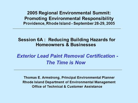 2005 Regional Environmental Summit: Promoting Environmental Responsibility Providence, Rhode Island - September 28-29, 2005 Session 6A : Reducing Building.
