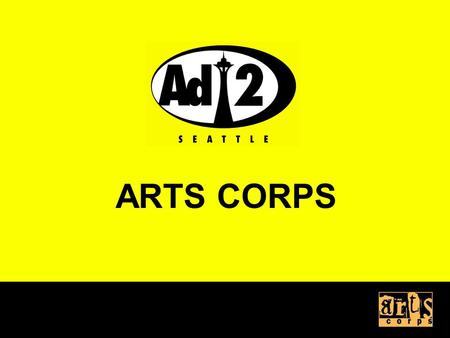 ARTS CORPS. CREATIVE OUTDOOR CREATIVE PRINT Version 1.