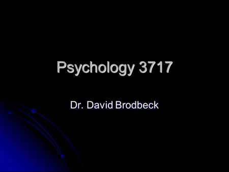 Psychology 3717 Dr. David Brodbeck. Introduction Memory is a part of cognitive psychology Memory is a part of cognitive psychology So, let's start by.