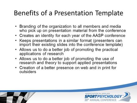 Benefits of a Presentation Template Branding of the organization to all members and media who pick up on presentation material from the conference Creates.