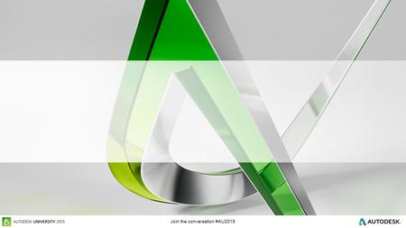 Join the conversation #AU2015. Class summary text goes here Class summary #AU2015.