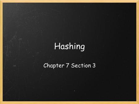 Hashing Chapter 7 Section 3. What is hashing? Hashing is using a 1-D array to implement a dictionary o This implementation is called a hash table Items.