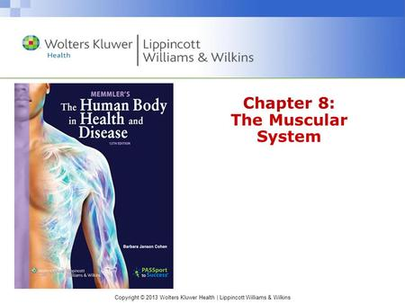 Copyright © 2013 Wolters Kluwer Health | Lippincott Williams & Wilkins Chapter 8: The Muscular System.