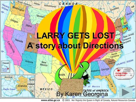 LARRY GETS LOST A story about Directions By Karen Georgina.