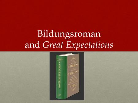 Bildungsroman and Great Expectations