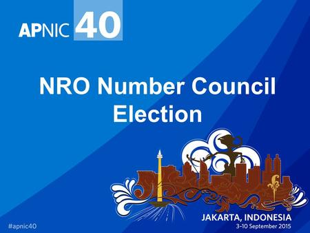 NRO Number Council Election. Overview About the NRO NC election Online voting On-site voting Counting procedure Declaration of result Dispute resolution.
