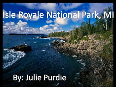About Isle Royale Found off Lake Superior 132,018 acres this area was federally designated as wilderness on October 20, 1976. Isle Royale is made up of.