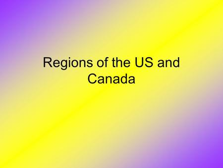 Regions of the US and Canada