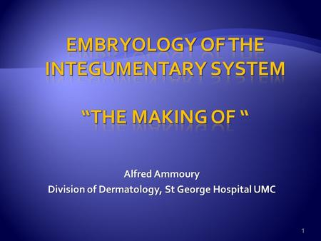 Alfred Ammoury Division of Dermatology, St George Hospital UMC 1.
