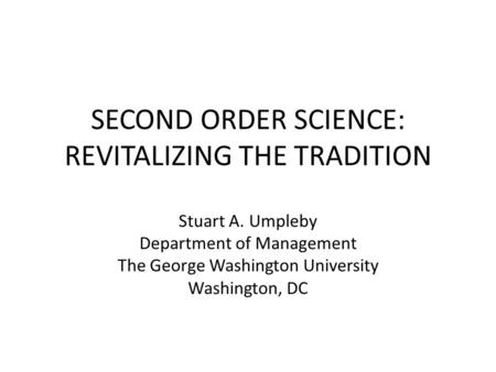 SECOND ORDER SCIENCE: REVITALIZING THE TRADITION