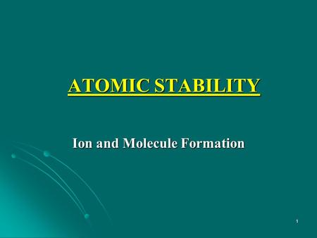 1 ATOMIC STABILITY Ion and Molecule Formation. 2 Electronegativity  In a covalent bond, we have seen that electron pairs are shared between two nonmetals.