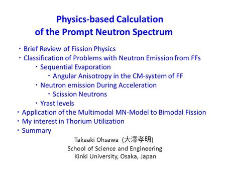 Physics-based Calculation of the Prompt Neutron Spectrum ・ Brief Review of Fission Physics ・ Classification of Problems with Neutron Emission from FFs.