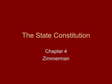 The State Constitution Chapter 4 Zimmerman. The First Constitution -- 1877 Meets as extra-legal [i.e. illegal] Fourth Provincial Congress. Without any.