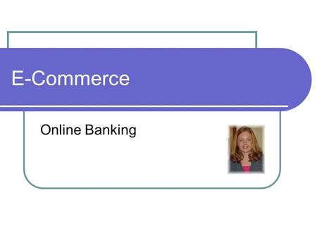 E-Commerce Online Banking.