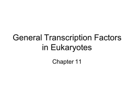 General Transcription Factors in Eukaryotes
