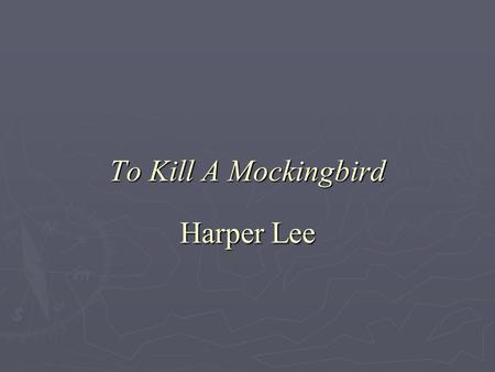 To Kill A Mockingbird Harper Lee. Author Information  Nelle Harper Lee (born April 28, 1926) is an American novelist known for her 1960 Pulitzer Prize-winning.