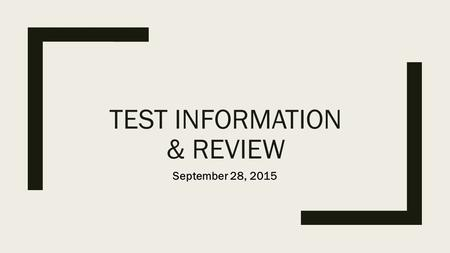 TEST INFORMATION & REVIEW September 28, 2015. Camera checkout Requirements –Pass Part 1 with a 70% or better 35 points out of 50 –Pass Part 2 with a 80%