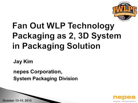 Fan Out WLP Technology Packaging as 2, 3D System in Packaging Solution