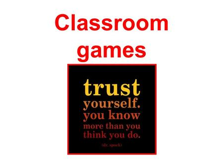 Classroom games Hum Tag 1)All players get into groups of three. 2)Define the boundaries of the playing field. Players spread out within the boundaries.
