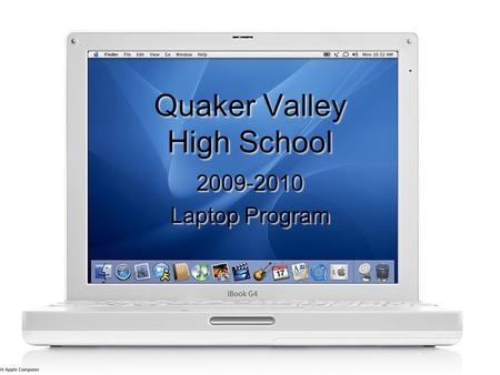Quaker Valley High School 2009-2010 Laptop Program 2009-2010 Laptop Program.