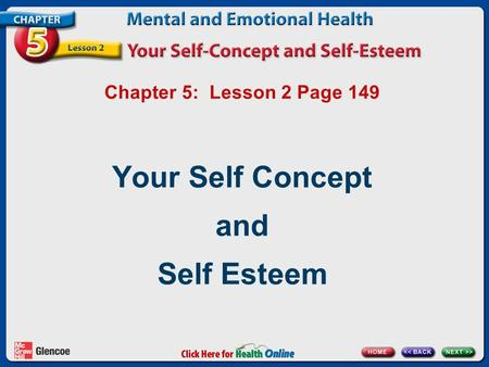 Chapter 5: Lesson 2 Page 149 Your Self Concept and Self Esteem.