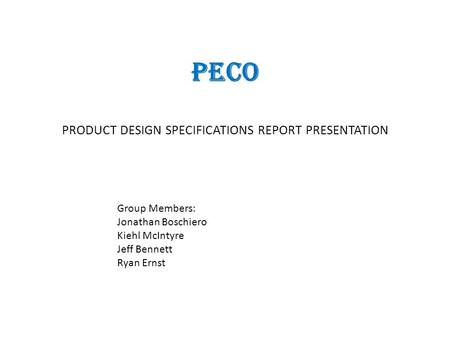 PECO PRODUCT DESIGN SPECIFICATIONS REPORT PRESENTATION