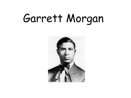 Garrett Morgan. Introduction Garrett Morgan invented many items that we use today such as the Gas Mask, Hair Cream and Dyes and the Traffic Signal.