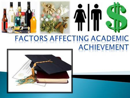 The purpose of this project is to determine what factors are affecting teen academic achievements and if these effects are negative or positive. Is the.