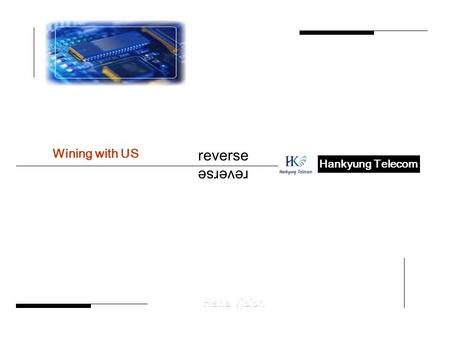 Wining with US reverse Hankyung Telecom. Theme 1 Theme 2 Theme 4 Theme 3 Theme 5 Theme 6 contents History Market Trend Organization Sales Revenue Customers.