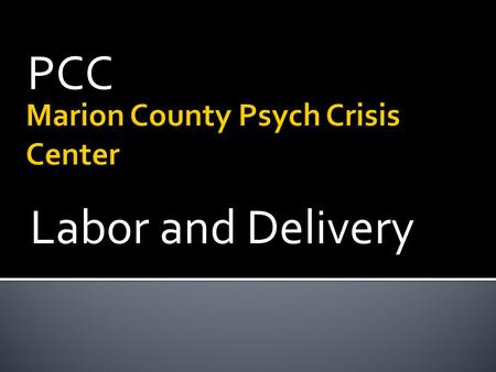 PCC Labor and Delivery.  1073 Oak Street  Between the Family Birth Center (brick building after Center for Outpt Medicine) and the Salem Hospital Psychiatric.