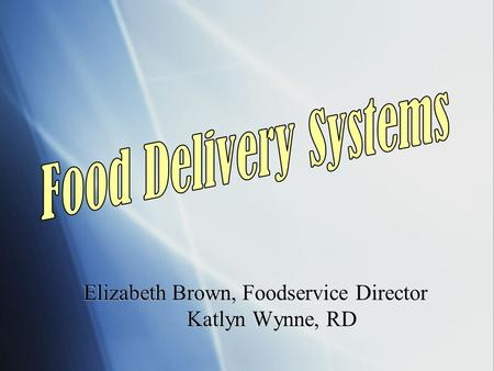 Elizabeth Brown, Foodservice Director Katlyn Wynne, RD.