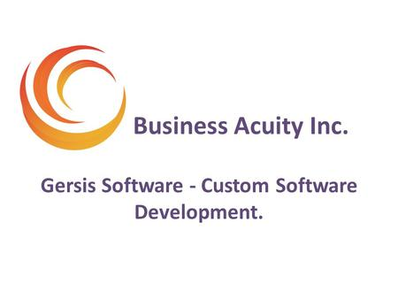 Business Acuity Inc. Gersis Software - Custom Software Development.