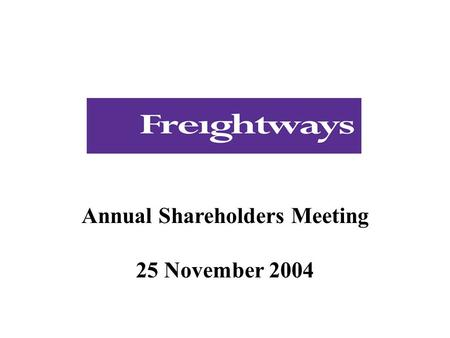 Annual Shareholders Meeting 25 November 2004. Wayne Boyd, Chairman.