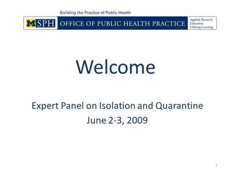 Welcome Expert Panel on Isolation and Quarantine June 2-3, 2009 1.