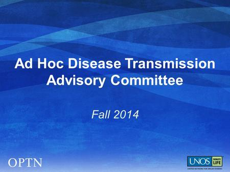 Ad Hoc Disease Transmission Advisory Committee Fall 2014.