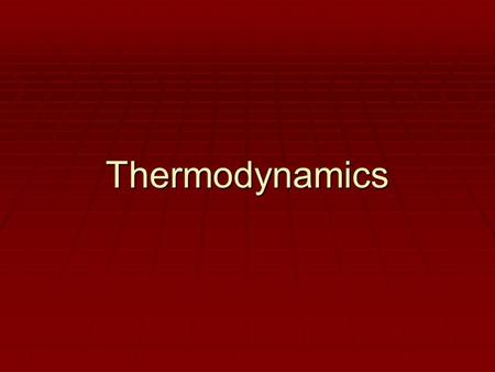 Thermodynamics. Temperature  How hot or cold something feels compared to a standard  Typically water is our standard  Function of kinetic energy 