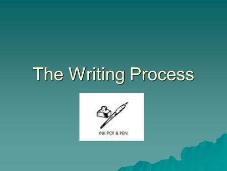 The Writing Process.  Step One: Pre-Writing  Step Two:Drafting  Step Three: Conferencing and Revising  Step Four:Proof-reading and Editing  Step.