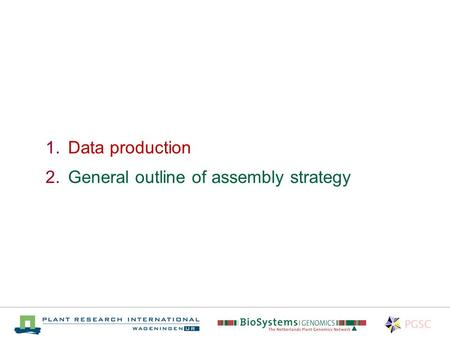 1.Data production 2.General outline of assembly strategy.