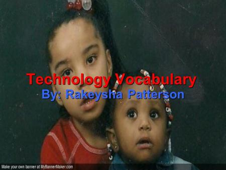 Technology Vocabulary By: Rakeysha Patterson. Search Engine  A computer program that searches documents, especially on the World Wide Web, for a specified.