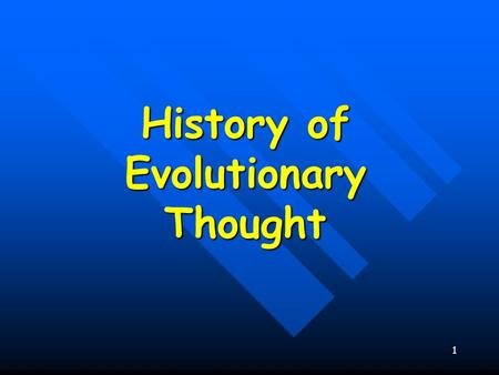 1 History of Evolutionary Thought. 2 Early Ideas On Earth's Organisms Aristotle believed species were fixed creations arranged by their complexity Aristotle.