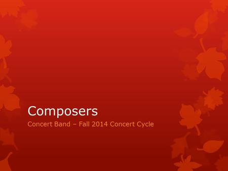 Composers Concert Band – Fall 2014 Concert Cycle.