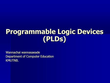 Programmable Logic Devices (PLDs)