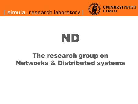 ND The research group on Networks & Distributed systems.