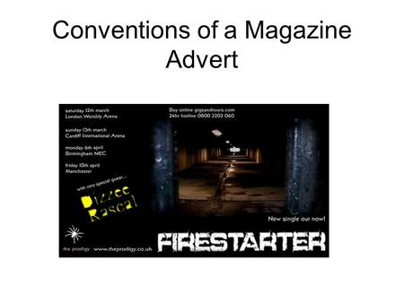 Conventions of a Magazine Advert. Conventions The release date Place(s) of Purchase Image of the DigiPak cover/logo/band symbol/prominent image Artist's.