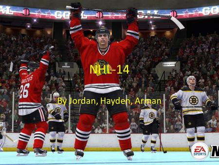NHL-14 By Jordan, Hayden, Arman. Description NHL 14 is an ice hockey video game developed by EA Canada and published by EA Sports. It is the 23rd installment.
