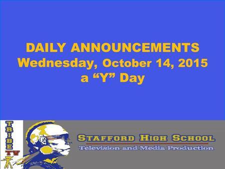 "DAILY ANNOUNCEMENTS Wednesday, October 14, 2015 a ""Y"" Day."