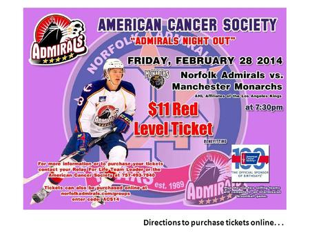 Directions to purchase tickets online.... Step 1:Step 1: Go to www.norfolkadmirals.com/groups.www.norfolkadmirals.com/groups You'll come to a page showing.