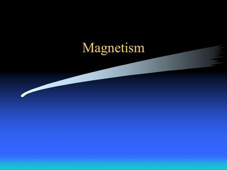 Magnetism. Historical Early magnets called lodestones, naturally occurring iron ore magnetite Named magnets by Greeks since they were found in the region.